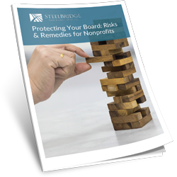PROTECTING YOUR BOARD: RISKS & REMEDIES FOR NONPROFITS